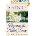 Lori Wick Beyond The Picket Fence And Other Short Stories