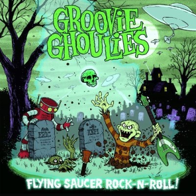 Groovie Ghoulies Flying Saucer Rock N Roll