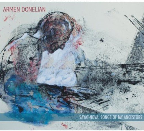 Armen Donelian Sayat Nova Songs Of My Ancest