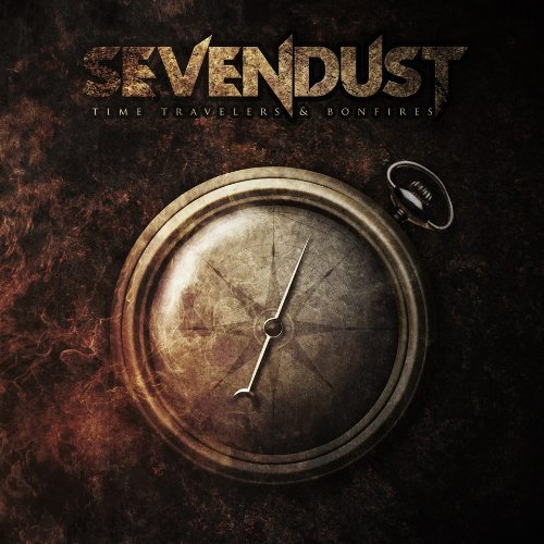 Sevendust Time Travelers & Bonfires Time Travelers & Bonfires