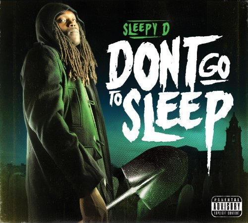 Sleepy D Don't Go To Sleep Explicit