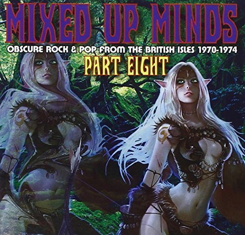 Mixed Up Minds Obscure Rock & Pop From The British Isles Part 8