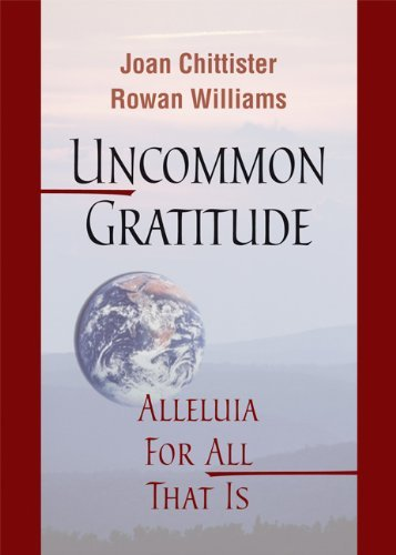 Joan Chittister Uncommon Gratitude Alleluia For All That Is