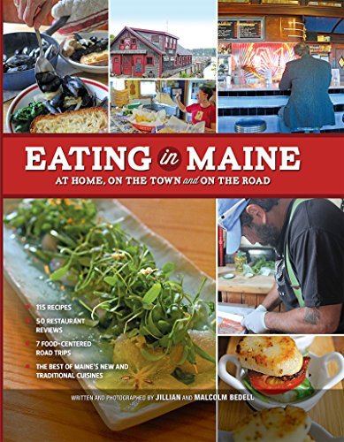 Malcolm Bedell Eating In Maine At Home On The Town And On The Road