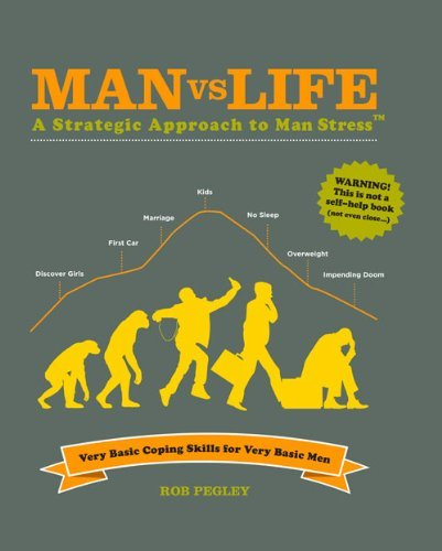 Rob Pegley Man Vs Life A Strategic Approach To Man Stress Very Basic Co