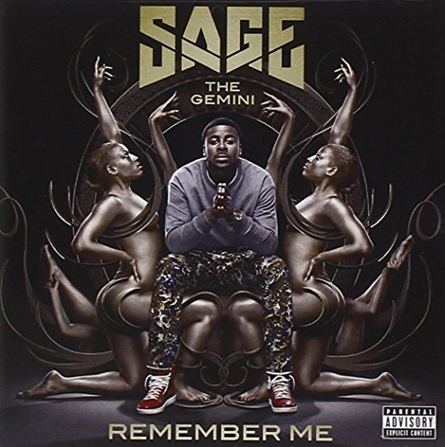 Sage The Gemini Remember Me Explicit Version