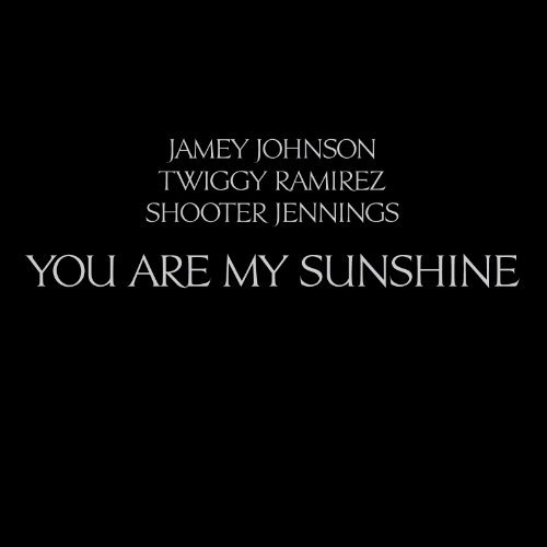 Jamey Twiggy Ramirez Johnson You Are My Sunshine