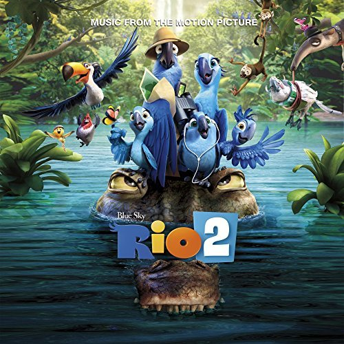 Rio 2 Music From The Motion P Rio 2 Music From The Motion P