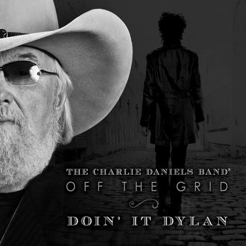 Charlie Daniels Off The Grid Doin It Dylan