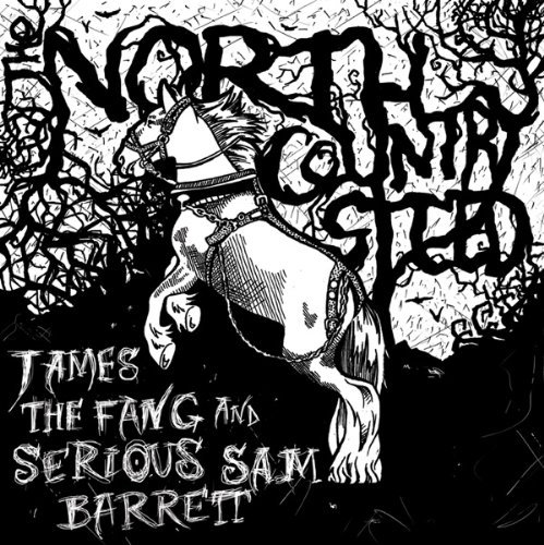 Serio James The Fang Barrett North Country Steed Digipak