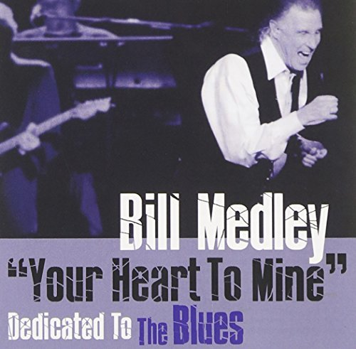 Bill Medley Your Heart To Mine Dedicated