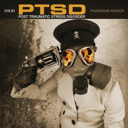 Pharoahe Monch P.T.S.D. Post Traumatic Stree Disorder Explicit Version