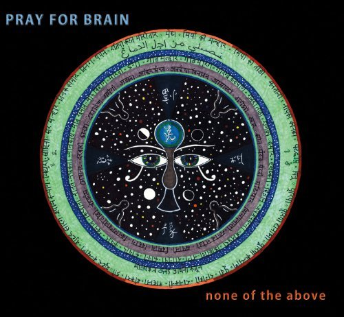 Pray For Brain None Of The Above
