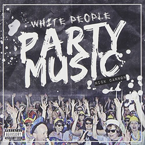 Nick Cannon White People Party Music Explicit Version