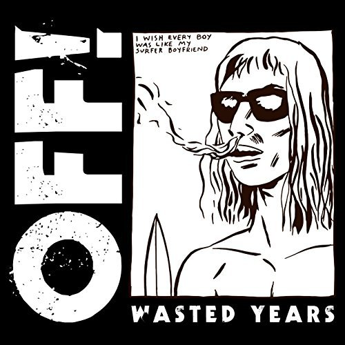 Off! Wasted Years