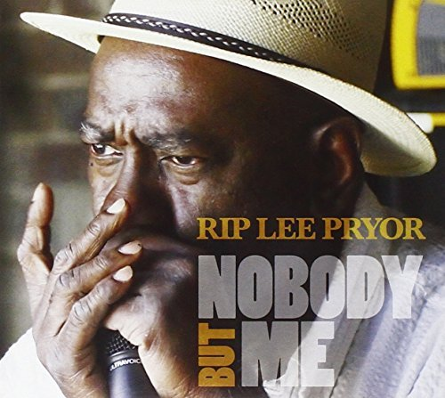 Rip Lee Pryor Nobody But Me