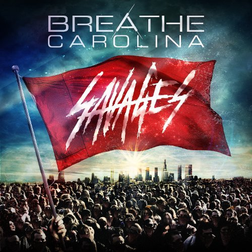 Breathe Carolina Savages