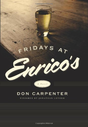 Don Carpenter Fridays At Enrico's