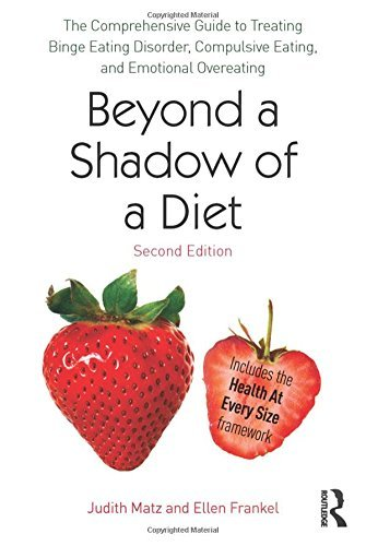 Judith Matz Beyond A Shadow Of A Diet The Comprehensive Guide To Treating Binge Eating 0002 Edition;revised