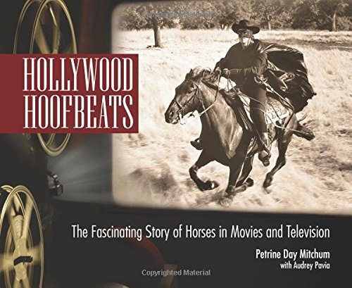 Petrine Day Mitchum Hollywood Hoofbeats The Fascinating Story Of Horses In Movies And Tel