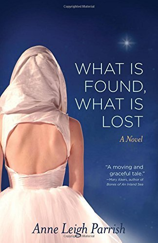 Anne Leigh Parrish What Is Found What Is Lost