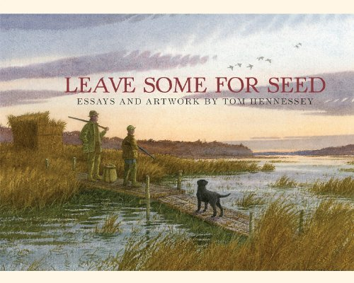 Tom Hennessey Leave Some For Seed Essays And Art By Tom Hennessey