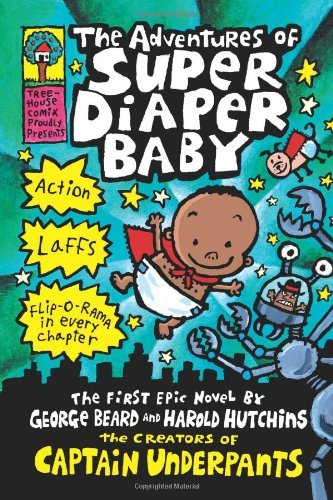 George Beard The Adventures Of Super Diaper Baby