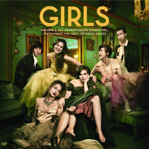 Girls Soundtrack Vol. 2 All Adventurous Women Do...