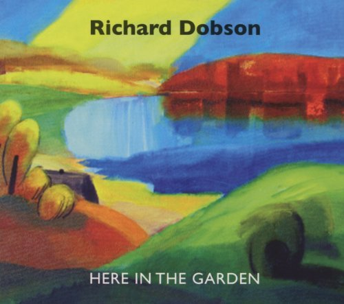Richard Dobson Here In The Garden