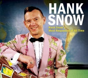Hank Snow Hank Snow's Most Requested Of
