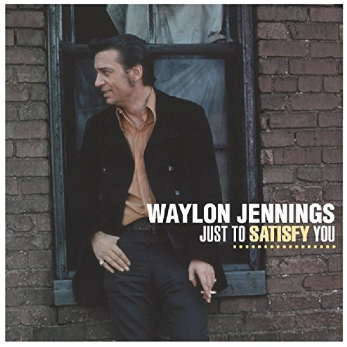 Waylon Jennings Just To Satisfy You