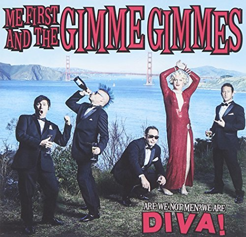 Me First And The Gimme Gimmes Are We Not Men We Are Diva