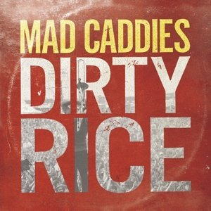 Mad Caddies Dirty Rice