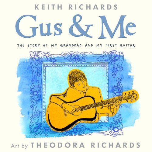 Richards Keith Dr Gus & Me The Story Of My Granddad And My First Guitar