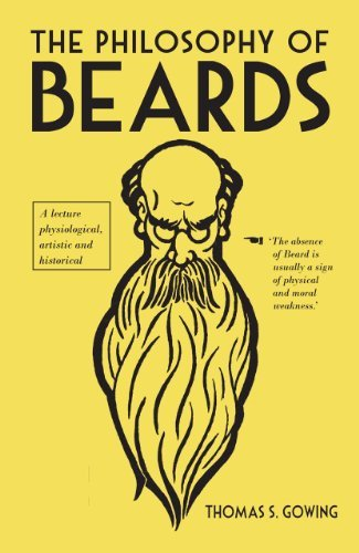 Thomas S. Gowing The Philosophy Of Beards