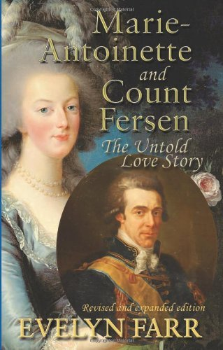 Evelyn Farr Marie Antoinette And Count Fersen The Untold Love Story 0002 Edition;revised And Exp