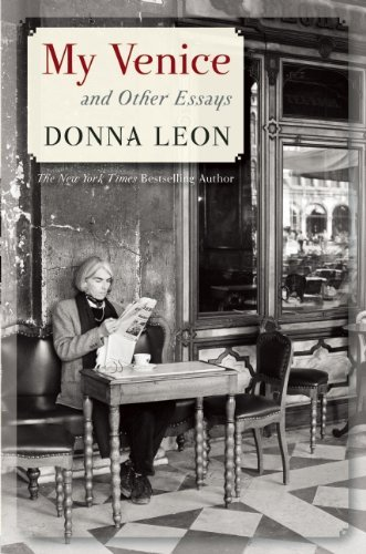 Donna Leon My Venice And Other Essays