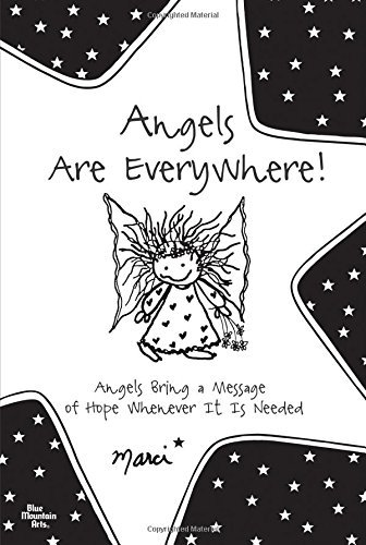 Marci Angels Are Everywhere! Angels Bring A Message Of Hope Whenever It Is Nee