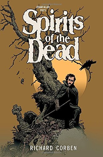 Richard Corben Edgar Allan Poe's Spirits Of The Dead