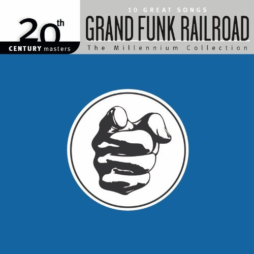 Grand Funk Railroad Millennium Collection 20th Ce
