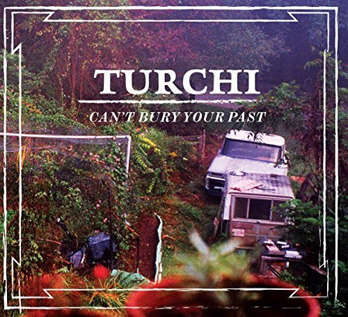 Turchi Can't Bury Your Past