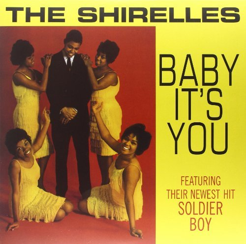 Shirelles Baby It's You