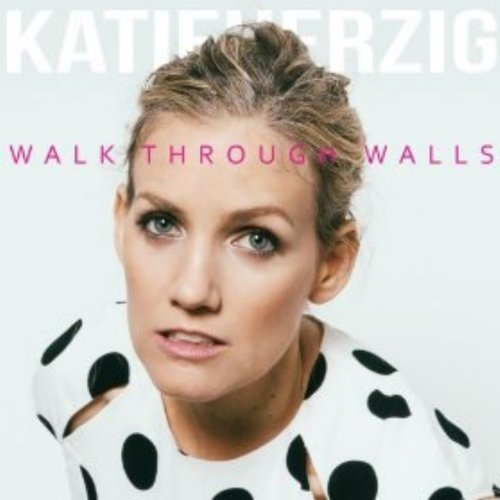 Katie Herzig Walk Through Walls
