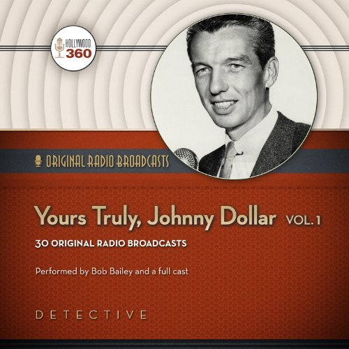 Hollywood 360 Yours Truly Johnny Dollar Vol. 1