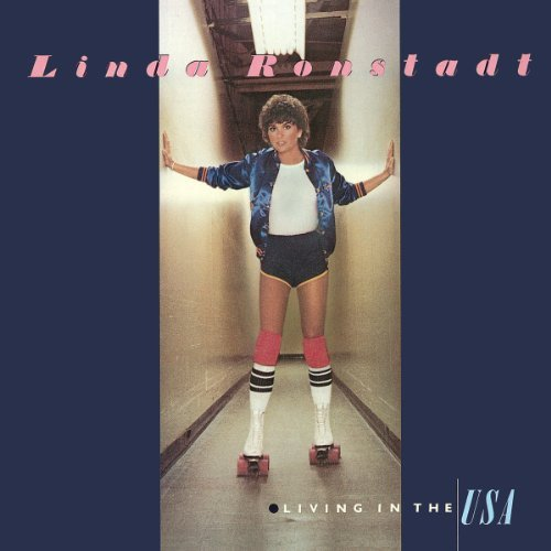 Linda Ronstadt Living In The Usa