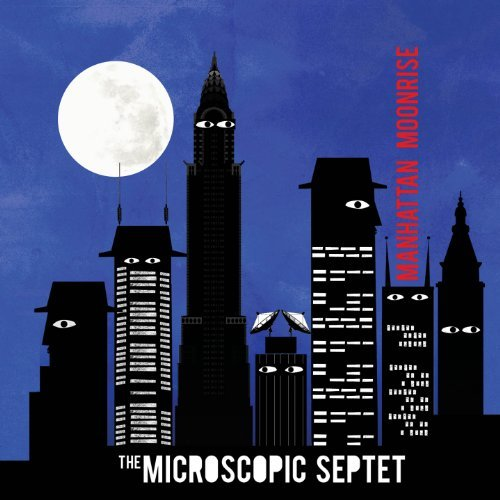 Microscopic Septet Manhattan Moonrise