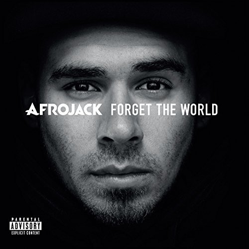 Afrojack Forget The World Explicit Version