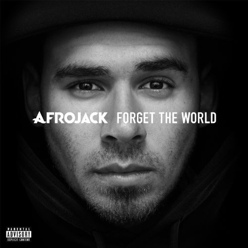Afrojack Forget The World Explicit
