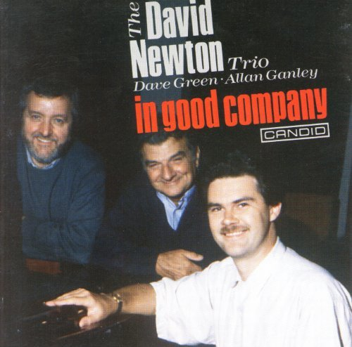 David Newton Trio In Good Company