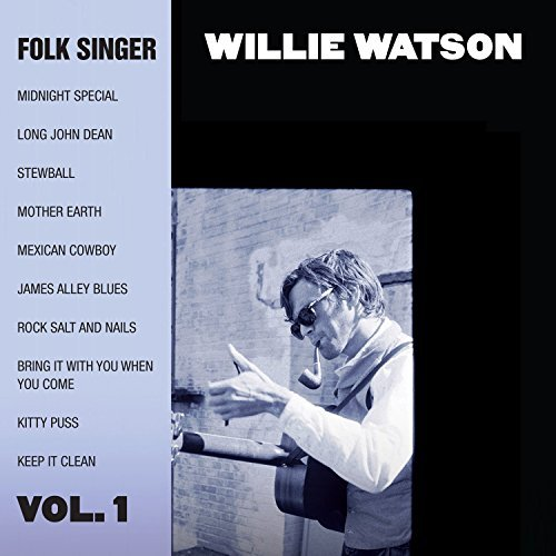 Willie Watson Folk Singer Vol. 1